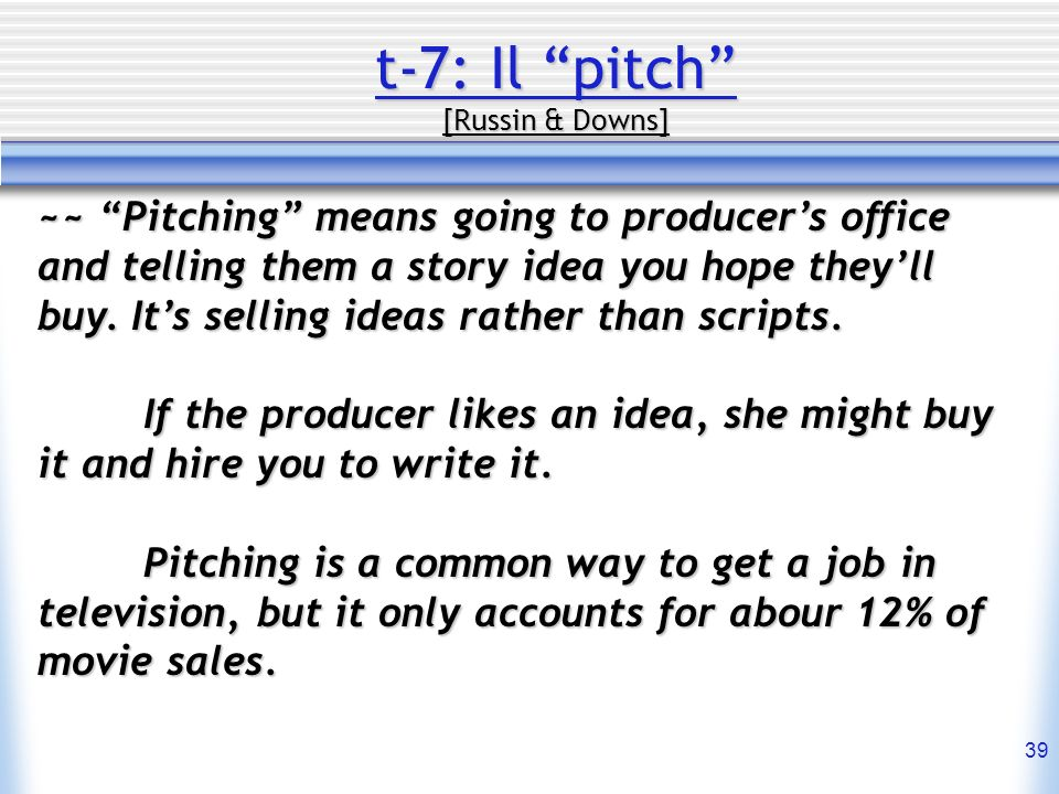 t-7: Il pitch [Russin & Downs]